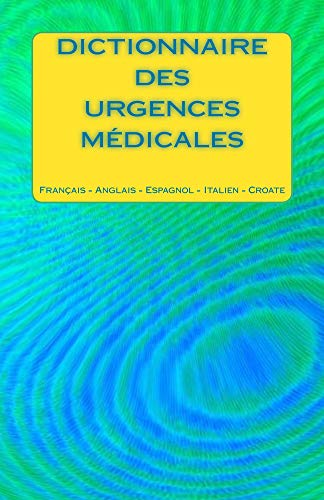 Couverture du livre Dictionnaire Des Urgences Medicales