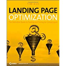 Landing Page Optimization: The Definitive Guide to Testing and Tuning for Conversions by Tim Ash (25-Jan-2008) Paperback