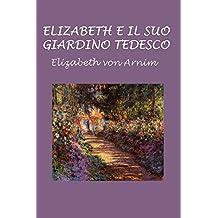 Elizabeth e il suo giardino tedesco