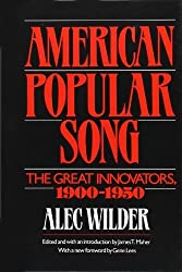 American Popular Song: The Great Innovators, 1900-1950 by Alec Wilder (1990-04-27)