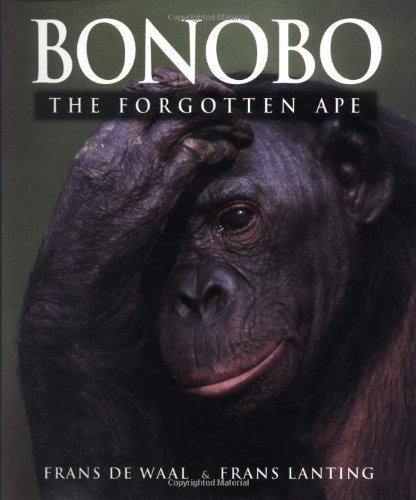 Bonobo: The Forgotten Ape 1st (first) Edition by Frans de Waal, Frans Lanting published by University of California Press (1997)