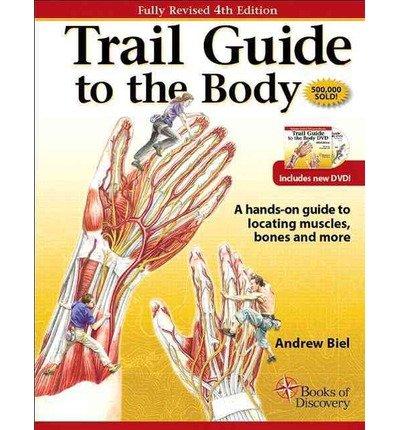 Portada del libro [Trail Guide to the Body [ TRAIL GUIDE TO THE BODY ] By Biel, Andrew ( Author )Apr-21-2011 Paperback