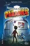 Fantastische Ferien im Paradies (Reihe Hanser) - Catherine Jinks