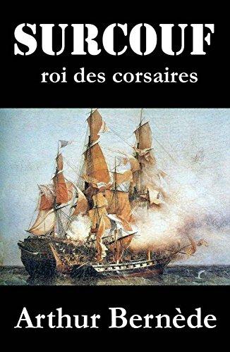 Couverture du livre Surcouf, roi des corsaires, roman d'aventures