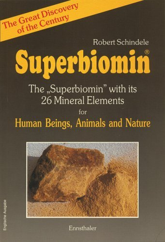 Superbiomin: The Superbiomin With Its 26 Mineral Elements for Human Beings, Animals And Nature by Robert Schindele (1995-06-30)