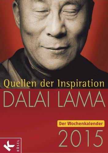 Quellen der Inspiration 2015: Der Wochenkalender por Dalai Lama