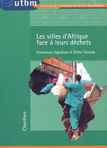 Les villes d'Afrique face à leur déchets par Emmanuel Ngnikam, Emile Tanawa