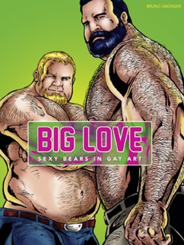 Big Love: Sexy Bears in Gay Art by Various Artists (2011-04-21)