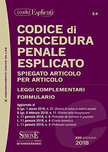 Codice di procedura penale esplicato. Spiegato articolo per articolo. Leggi complementari. Formulario. Con espansione online