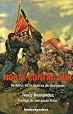 Norte contra Sur: historia de la Guerra de Secesión (Ensayo y divulgación)