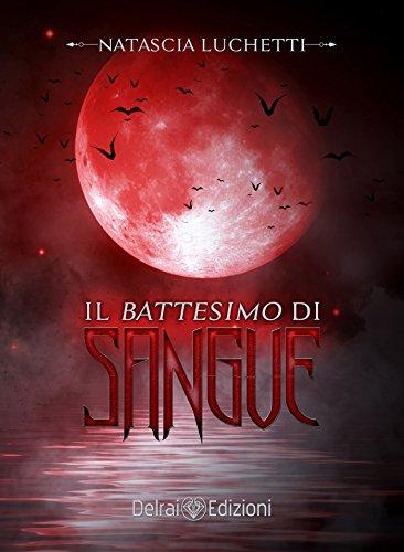 Il battesimo di sangue: prequel Dracula - Love Never Dies (Gemma) di Luchetti Natascia