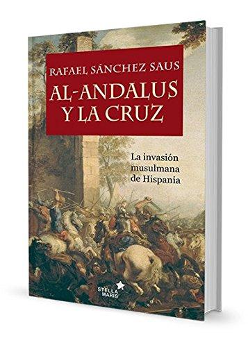 Descargar Libro Al-Andalus Y La Cruz de Rafael Sánchez Saus