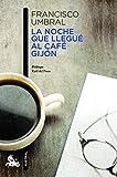 La noche que llegué al Café Gijón (Contemporánea)