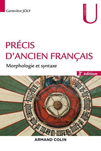 Prcis d'ancien franais - 3e d. - Morphologie et syntaxe