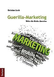 Guerilla-Marketing: Wider die Werbe-Aversion