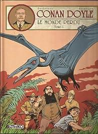 Conan Doyle, tome 1 : Le monde perdu par André-Paul Duchâteau