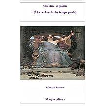 Albertine disparue (Illustré): (À la recherche du temps perdu) (French Edition)