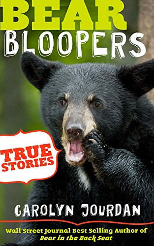 Bear Bloopers: True Stories from the Great Smoky Mountains National Park: Smokies Wildlife Ranger Book 4 (English Edition) (Smoky Mountain Wildlife)