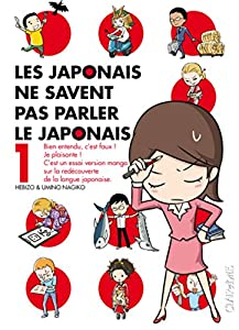 Les Japonais ne savent pas parler le Japonais Edition simple Tome 1