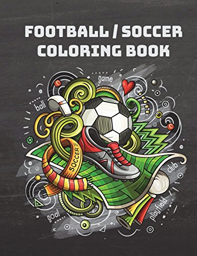 Football/Soccer Coloring Book: 2018 World Cup coloring book for Adult, Teens, and football fans -