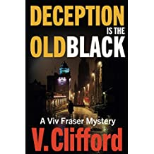 Deception is the Old Black: A Viv Fraser Mystery (Scottish Cozy Mystery Book 4)