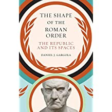 SHAPE OF THE ROMAN ORDER (Studies in the History of Greece and Rome)