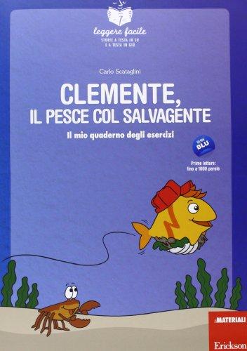 Clemente, il pesce col salvagente. Con quaderno operativo