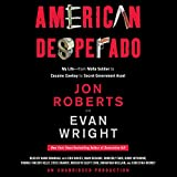 American Desperado: My Life - From Mafia Soldier to Cocaine Cowboy to Secret Government Asset