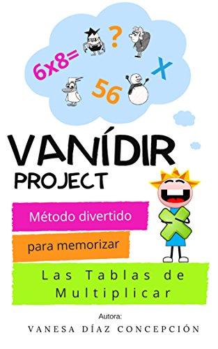 Vanídir Project: Método divertido para memorizar las tablas de multiplicar por Vanesa Díaz Concepción