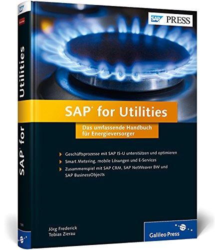 SAP for Utilities: Das umfassende Handbuch für Energieversorger