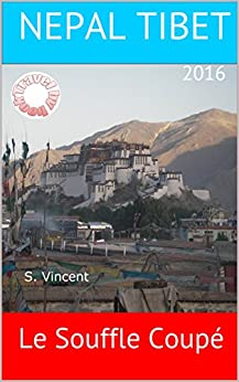NEPAL TIBET: Le Souffle Coupé (French Edition) di [Vincent, S.]