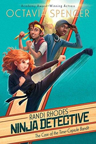 The Case of the Time-Capsule Bandit (Randi Rhodes, Ninja ...