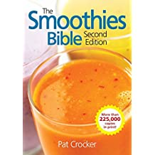 The Smoothies Bible by Pat Crocker (1-May-2010) Paperback