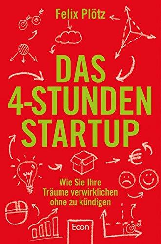 """Wie Sie Ihre Träume verwirklichen, ohne zu kündigenBroschiertes BuchImmer mehr Menschen gehen nach Feierabend ihren Leidenschaften nach und gründen """"nebenher"""". Für ein solches """"4-Stunden-Startup"""" braucht man kein Büro in Berlin und kein Venture-Capit..."""