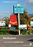 Nordzypern wie es nicht im Reiseführer steht -