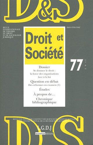 Droit et Socit, N 77/2011 : Se donner le droit : la force des organisations face  la loi