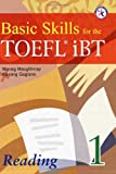 Basic Skills for the TOEFL iBT 1, Reading Book (with Answer Key)