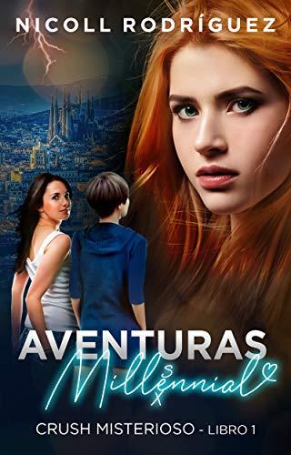 #1 CRUSH MISTERIOSO (AVENTURAS MILLENNIAL) (Spanish Edition)