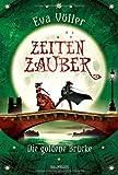 'Zeitenzauber - Die goldene Brücke: Band 2' von Eva Völler