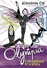 Olympia y las Guardianas de la Rítmica par Cid