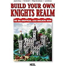 Build Your Own Knights Realm: The big unofficial Lego bulider's book