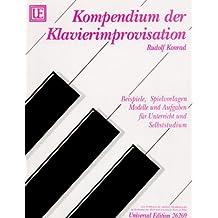 Kompendium der Klavierimprovisation: Beispiele, Spielvorlagen, Modelle und Aufgaben für Unterricht und Selbststudium
