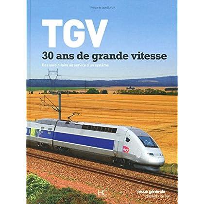 TGV, 30 ANS DE GRANDE VITESSE