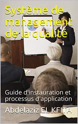 Couverture du livre Système de management de la qualité: Guide d'instauration et processus d'application