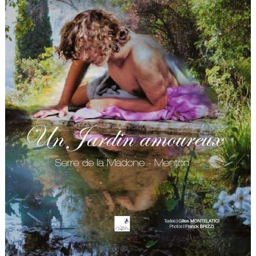 Un jardin amoureux : Serre de la Madone - Menton