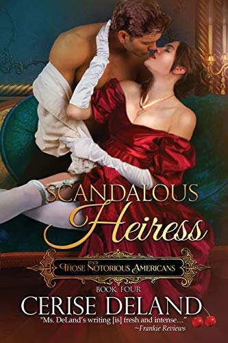 Scandalous Heiress: Those Notorious Americans, Book 4 (English Edition)