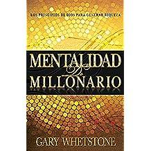 Mentalidad de Millonario: Los principios de Dios para generar riqueza