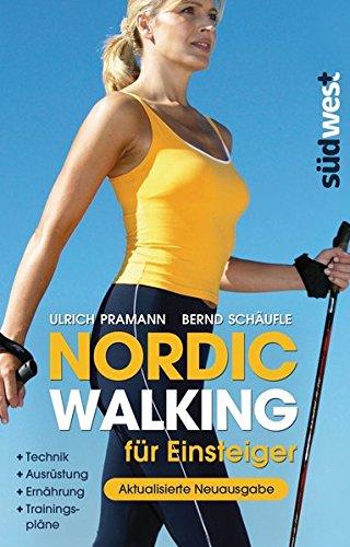 Preisvergleich Produktbild Nordic Walking für Einsteiger: Technik – Ausrüstung – Ernährung – Trainingspläne