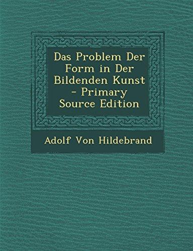 Das Problem Der Form in Der Bildenden Kunst - Primary Source Edition