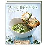 40 Fastensuppen: lecker, leicht & gesund
